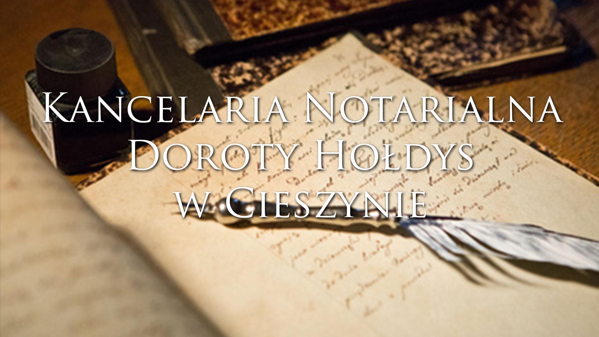 Kancelaria Notarialna Doroty Hołdys w Cieszynie -